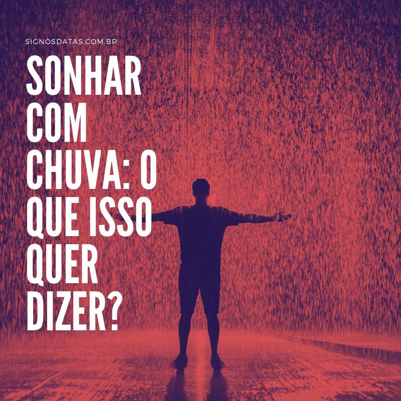 Sonhar com chuva_ o que isso quer dizer_ (1)